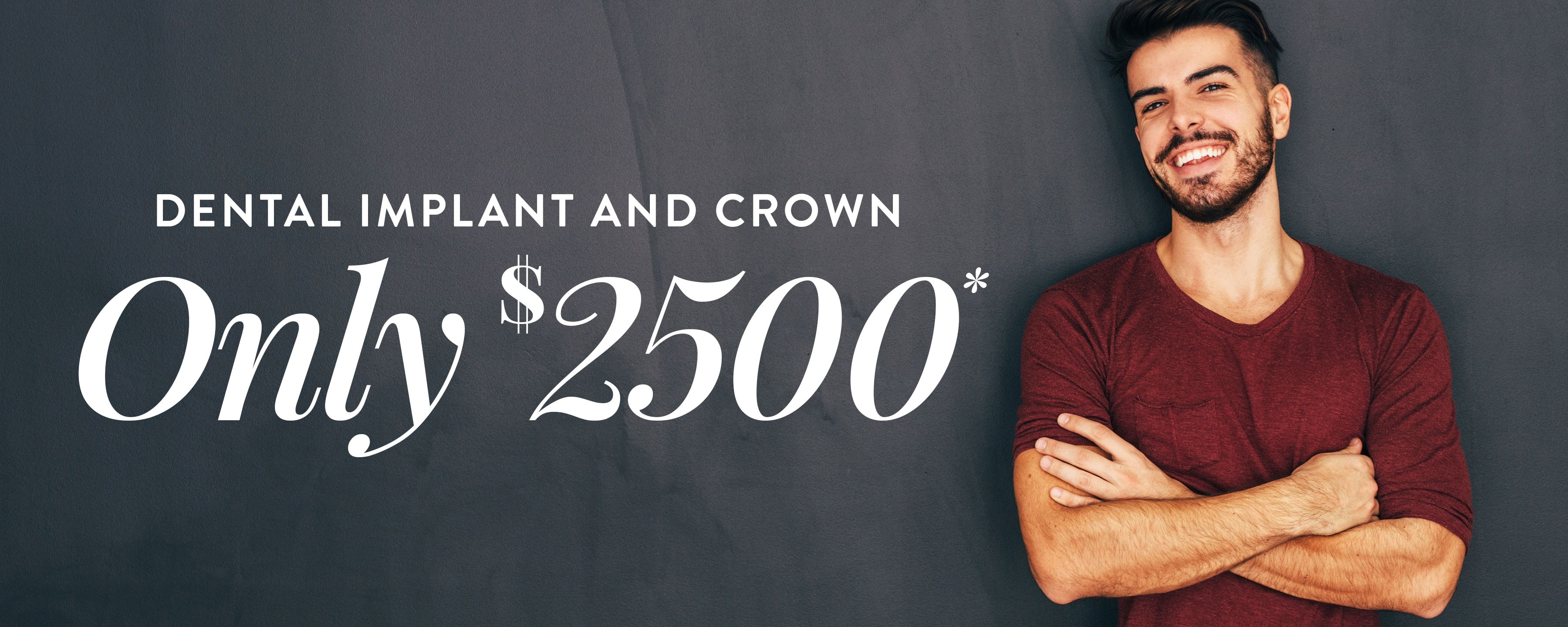 Dental Implant and Crown – Only $2500!*