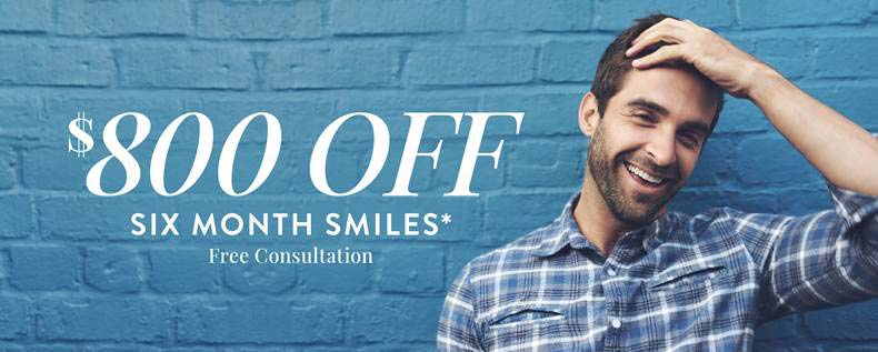$800 OFF Six Month Smiles & Free Consultation*