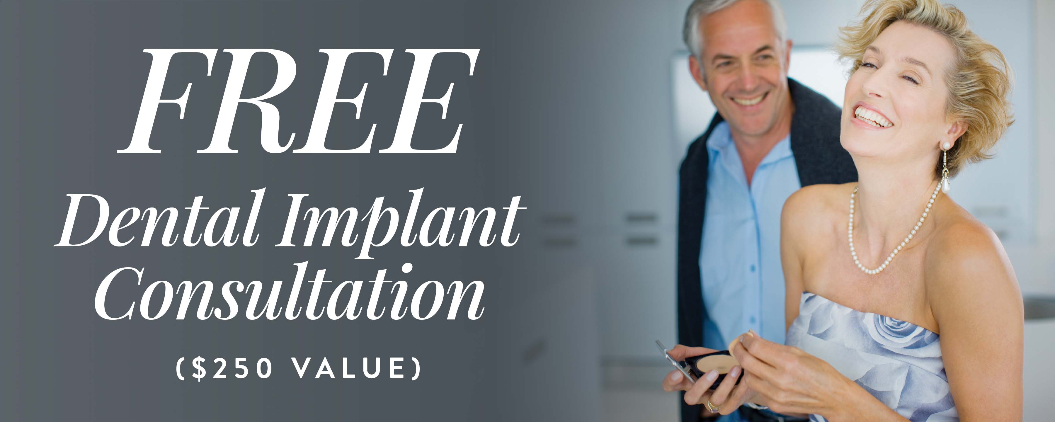 Free Dental Implant Consultation ($250 Value)*