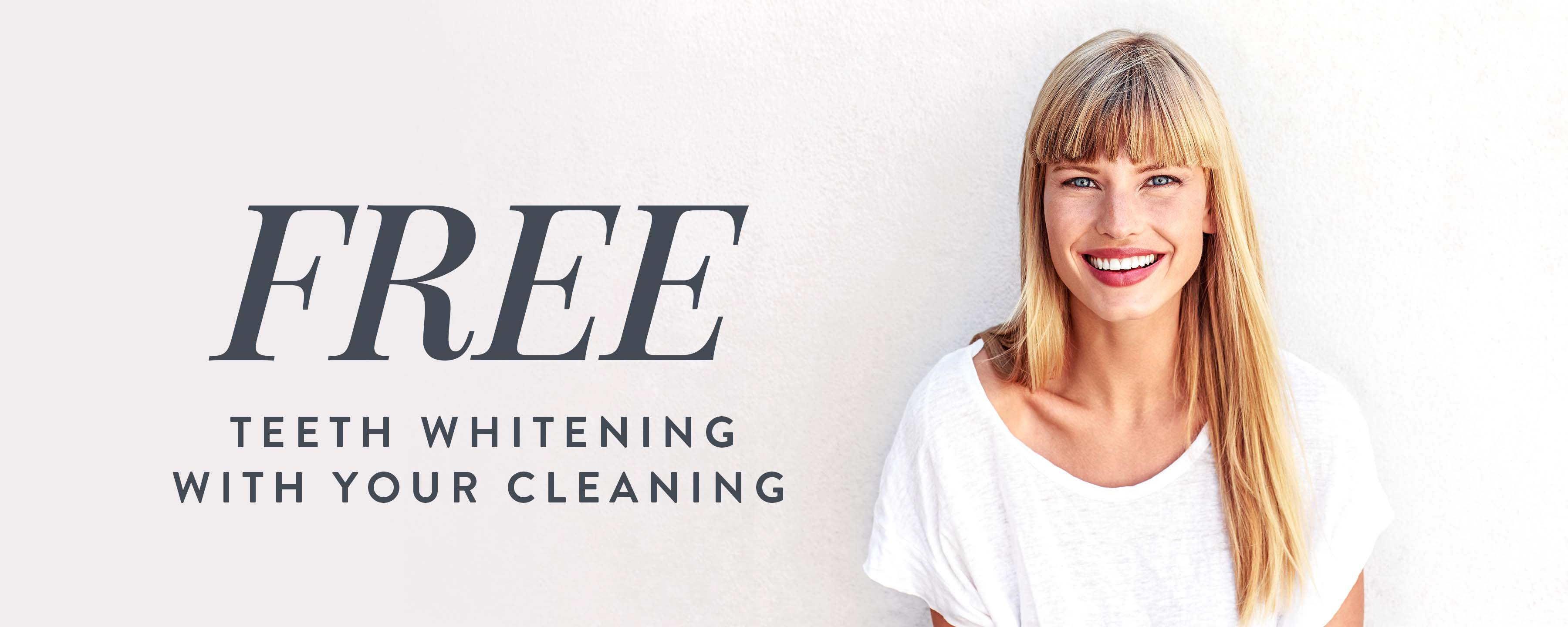 Free Whitening With Your Cleaning*