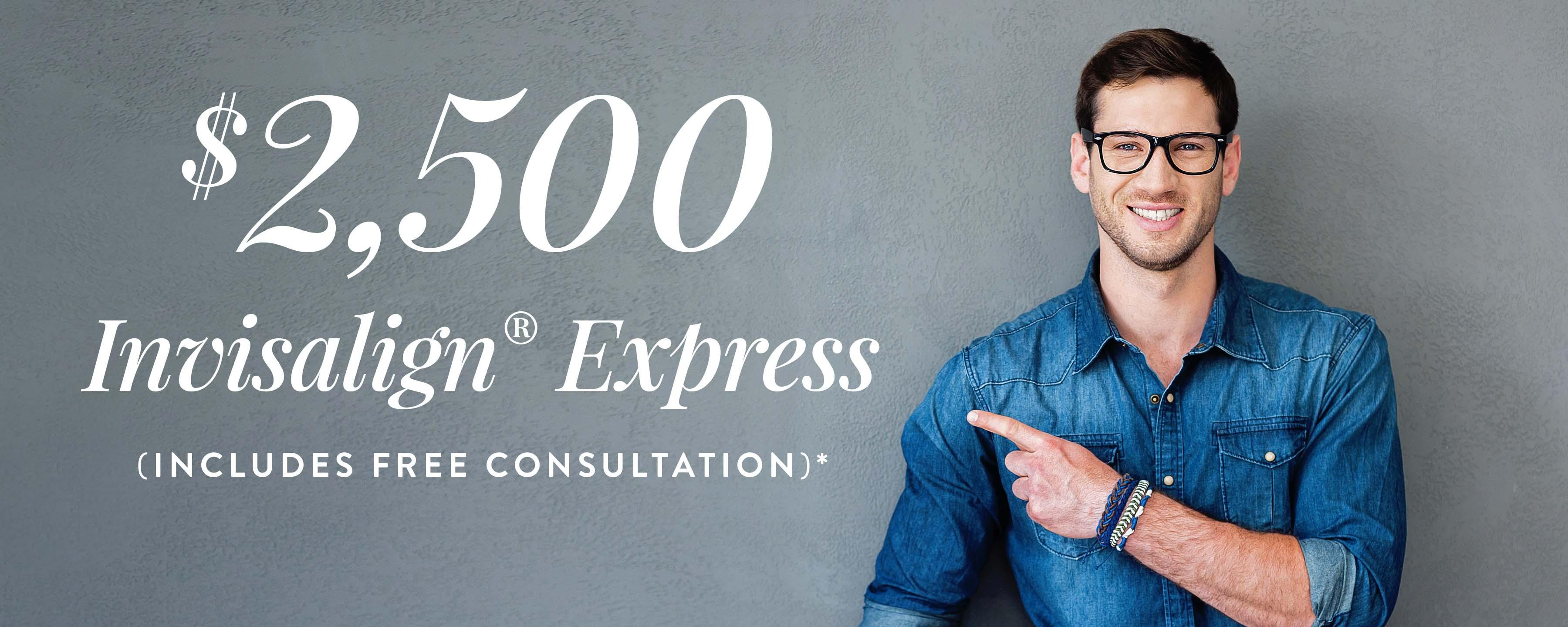Invisalign Express $2,500*