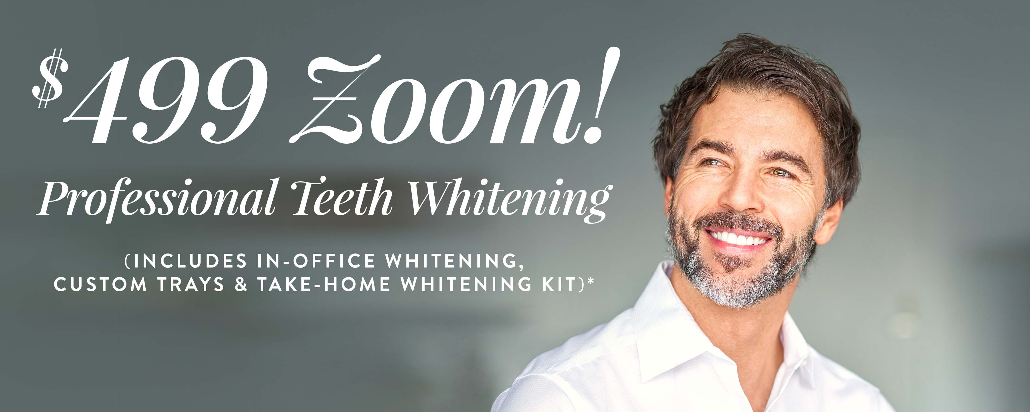 $499 Zoom Take Home Teeth Whitening Kit With Customized Trays*