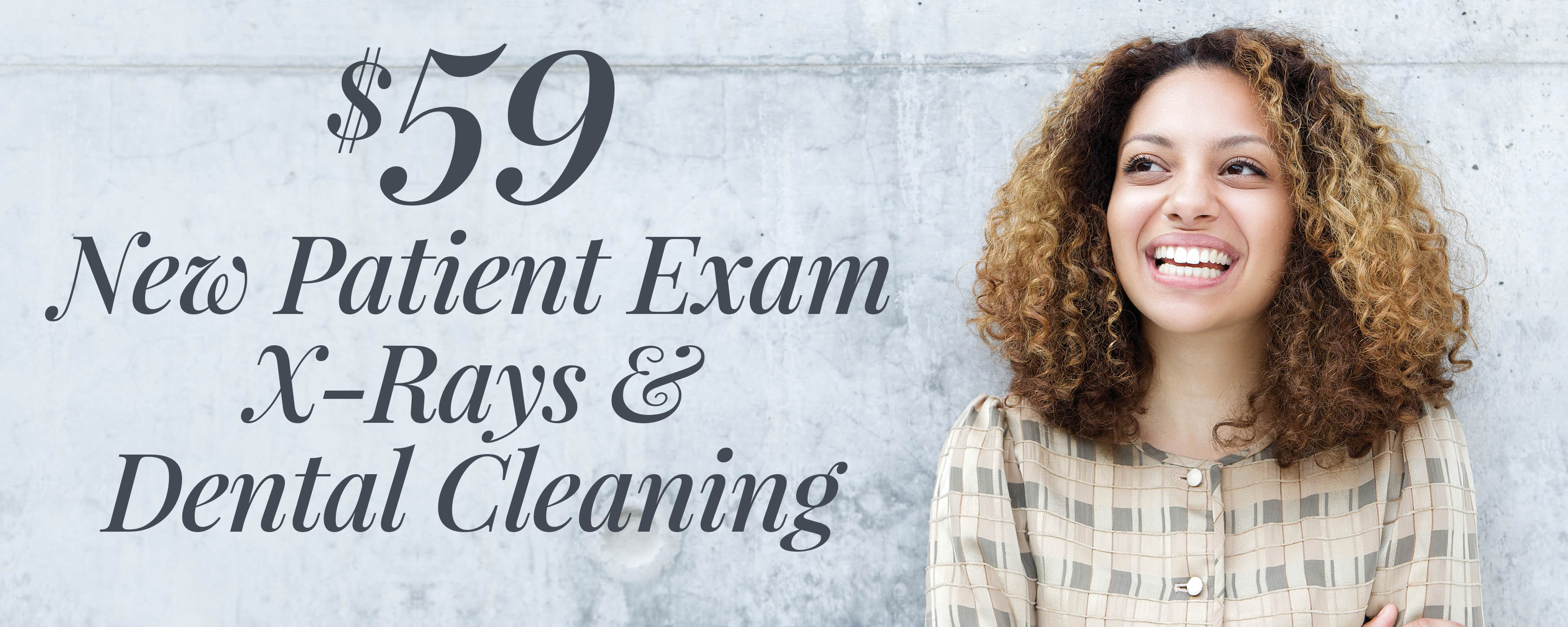 $59 New Patient Exam, X-Rays & Dental Cleaning*
