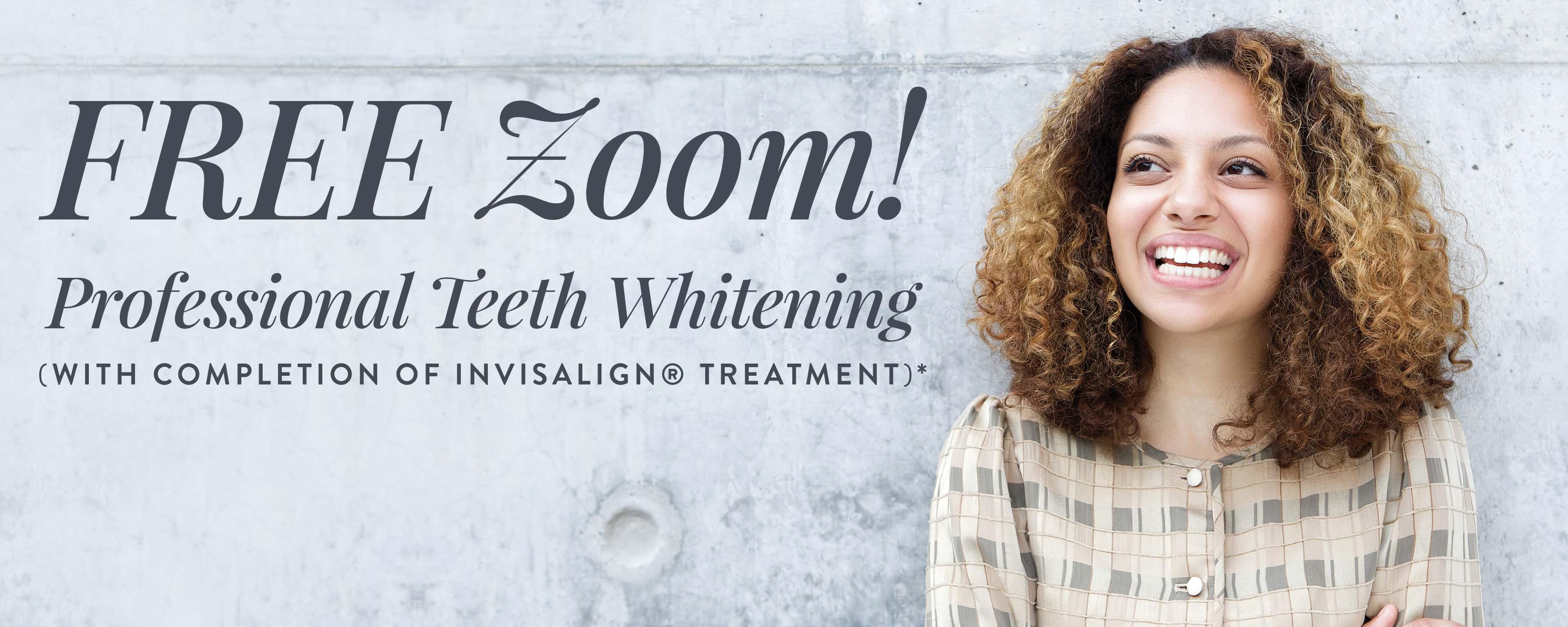 FREE Zoom! Professional Teeth Whitening*
