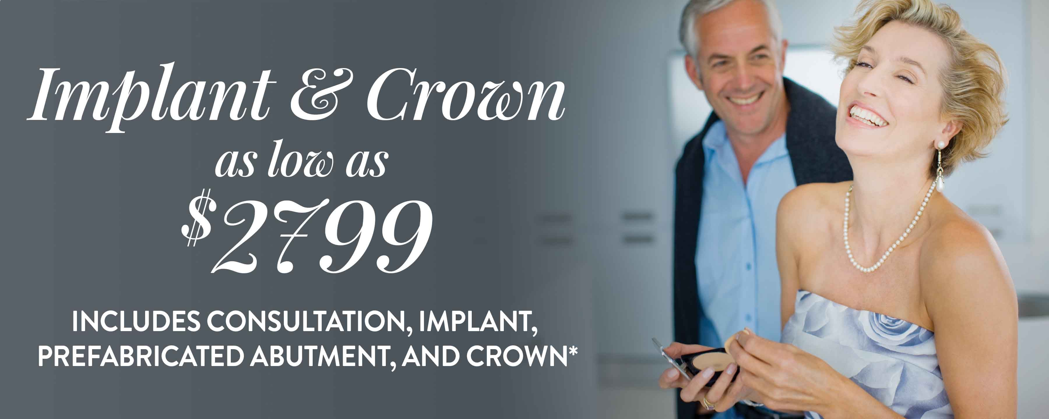 Implant and Crown as low as $2,799*