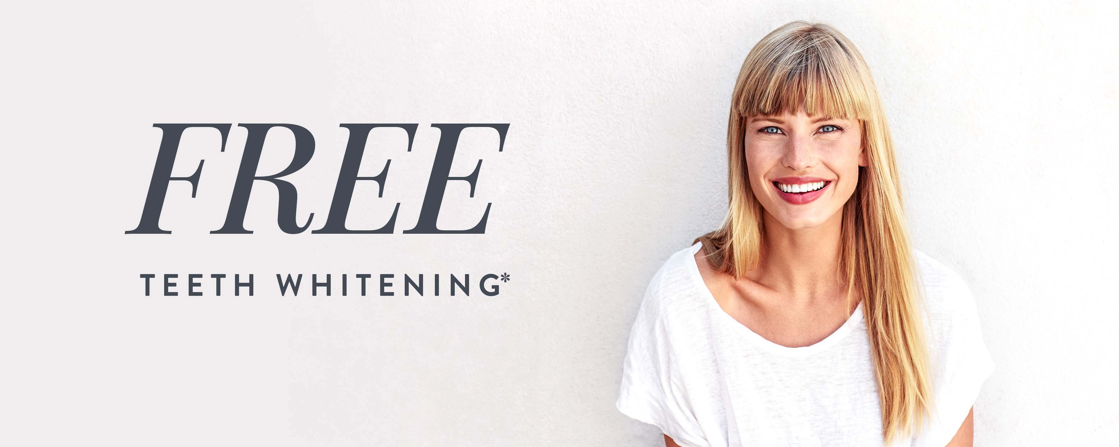 Free Teeth Whitening*