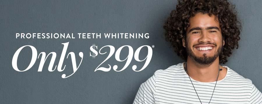 $299 Professional Teeth Whitening*