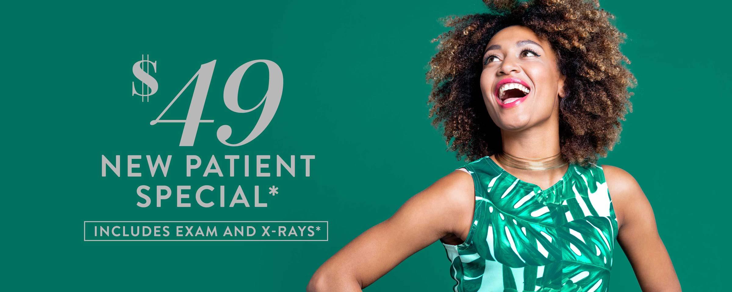 $49 New Patient Special*
